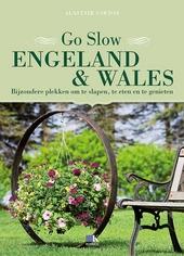 Go slow Engeland & Wales : bijzondere plekken om te slapen, te eten en te genieten