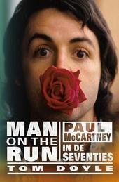 Man on the run : Paul McCartney in de seventies