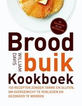 Broodbuik kookboek : 150 recepten zonder tarwe en gluten, om overgewicht te verliezen en gezonder te worden