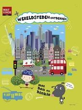Wereldsteden ontdekken met Ben en Binkie