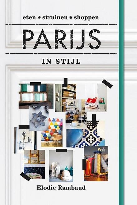 Parijs in stijl : eten, shoppen, genieten