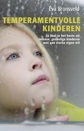 Temperamentvolle kinderen : zo geef je het beste aan gevoelige, intense kinderen met een sterke eigen wil