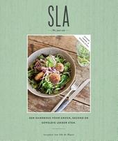 SLA : we just eat : een handboek voor groen, gezond en geweldig lekker eten
