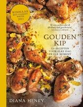 Gouden kip : 120 recepten voor elke dag en elk moment
