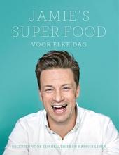 Jamie's super food voor elke dag : recepten voor een healthier en happier leven