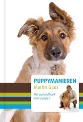 Puppymanieren : begeleiding en opvoeding door optimaal gebruik te maken van leergierigheid