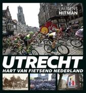 Utrecht : hart van fietsend Nederland