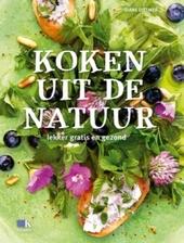 Koken uit de natuur : lekker, gratis en gezond