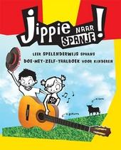Jippie naar Spanje! : leer spelenderwijs Spaans : doe-het-zelf-taalboek voor kinderen