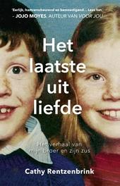 Het laatste uit liefde : het verhaal van mijn broer en zijn zus