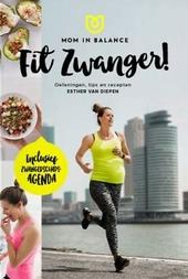 Fit zwanger! : oefeningen, tips en recepten