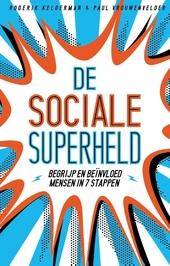 De sociale superheld : begrijp en beïnvloed mensen in 7 stappen