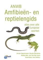 ANWB amfibieën- en reptielengids : alles over alle Europese soorten