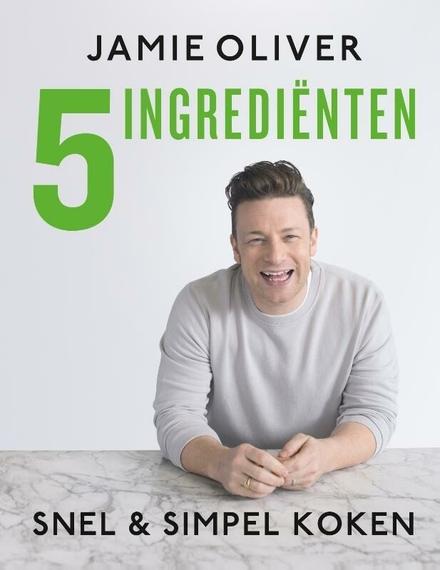 5 ingrediënten : snel & simpel koken