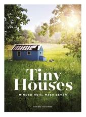 Tiny houses : minder huis, meer leven