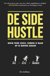 De side hustle : begin voor jezelf, zonder je baan op te hoeven zeggen