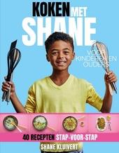 Koken met Shane : 40 recepten stap-voor-stap, voor kinderen en ouders