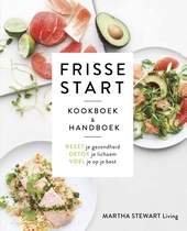 Frisse start : kookboek & handboek : reset je gezondheid, detox je lichaam, voel je op je best