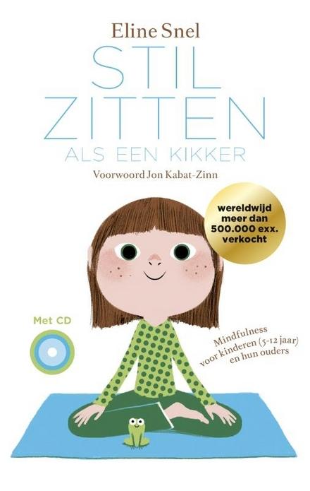 Stilzitten als een kikker : mindfulness voor kinderen (5-12 jaar) en hun ouders