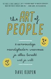The art of people : 11 eenvoudige vaardigheden waarmee je alles bereikt wat je wilt