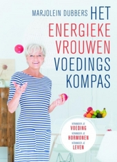 Het energieke vrouwen voedingskompas : verander je voeding, verander je hormonen, verander je leven