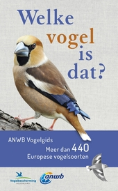 Welke vogel is dat? : ANWB vogelgids : meer dan 440 Europese vogelsoorten