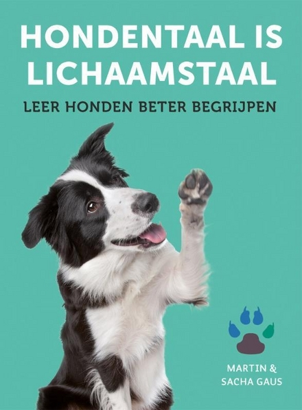 Hondentaal is lichaamstaal : leer honden beter begrijpen