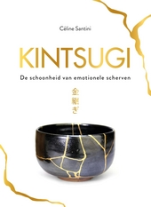 Kintsugi : de schoonheid van emotionele scherven