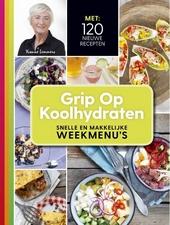 Grip op koolhydraten : snelle en makkelijke weekmenu's
