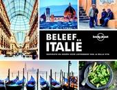 Beleef Italië : inspiratie en ideeën voor liefhebbers van la bella vita