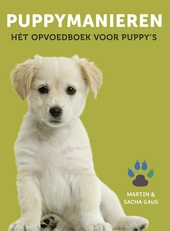 Puppymanieren : hét opvoedboek voor puppy's