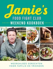 Jamie's food fight club : weekend kookboek : weergaloze gerechten voor familie en vrienden