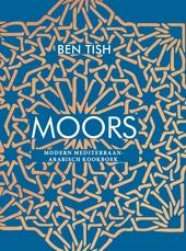 Moors : modern Mediterraan-Arabisch kookboek