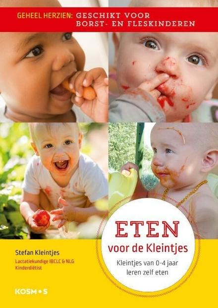 Eten voor de kleintjes : kleintjes van 0-4 jaar leren zelf eten