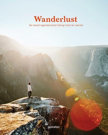 Wanderlust : de meest legendarische hiking trails ter wereld