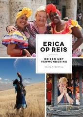 Erica op reis : reizen met verwondering