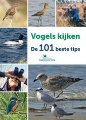 Vogels kijken : de 101 beste tips