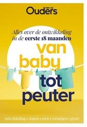 Van baby tot peuter : alles over de ontwikkeling in de eerste 18 maanden