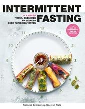 Intermittent fasting : in 4 weken fitter, gezonder en slanker door periodiek vasten