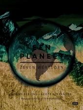 Zeven werelden, een planeet : natuurwonderen van ieder continent