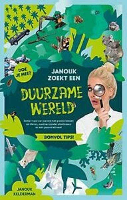 Janouk zoekt een duurzame wereld : samen naar een wereld met groene bossen vol dieren, oceanen zonder plasticsoep e...