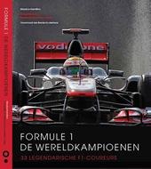 Formule 1 : de wereldkampioenen : 33 legendarische F1-coureurs