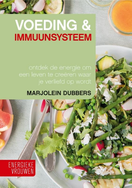 Voeding & immuunsysteem : ontdek de energie om een leven te creëren waar je verliefd op wordt