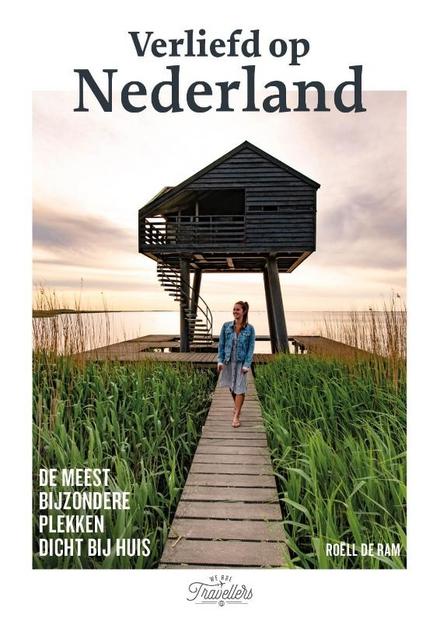 Verliefd op Nederland : de meest bijzondere plekken dicht bij huis
