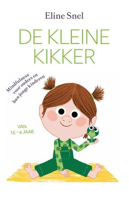 De kleine kikker : mindfullness voor ouders en hun jonge kinderen : van 1,5-4jaar