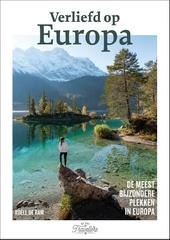 Verliefd op Europa : de meest bijzondere plekken in Europa