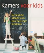 Kamers voor kids : de leukste ideeën voor een huis met kinderen