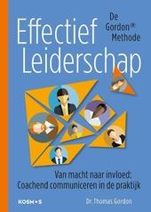 Effectief leiderschap : van macht naar invloed : coachend communiceren in de praktijk