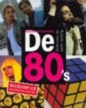 De 80's : alles over de jaren tachtig