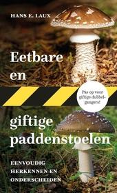 Eetbare en giftige paddenstoelen : eenvoudig herkennen en onderscheiden
